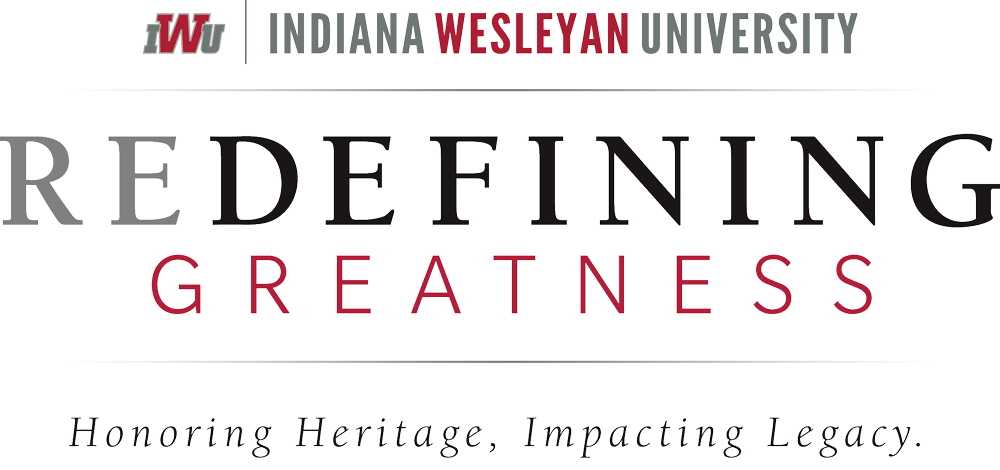 IWU | Indiana Wesleyan University | Redefining Greatness | Honoring Heritage, Impacting Greatness.
