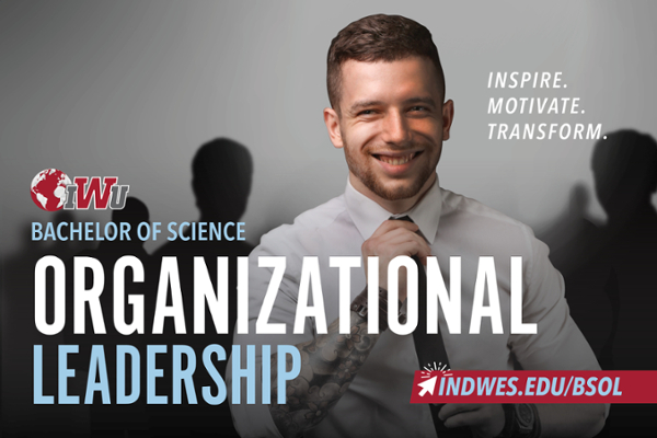 Bachelor of Science in Organizational Leadership. Inspire, motivate, transform.